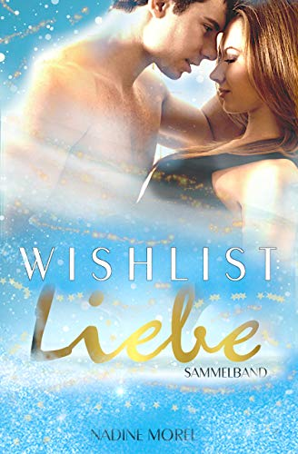 Wishlist:Liebe: Sammelband (German Edition)