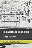 UNA SETMANA DE FEBRER: Viatge a Bòsnia