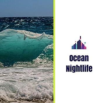Ocean Nightlife