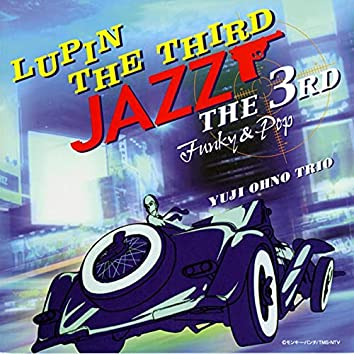 LUPIN THE THIRD JAZZ - the 3rd Funky & Pop