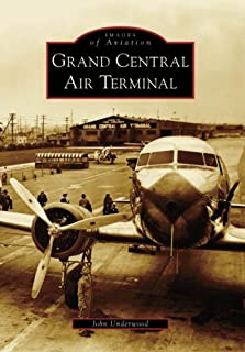 Grand Central Air Terminal  (CA)  (Images of  Aviation)