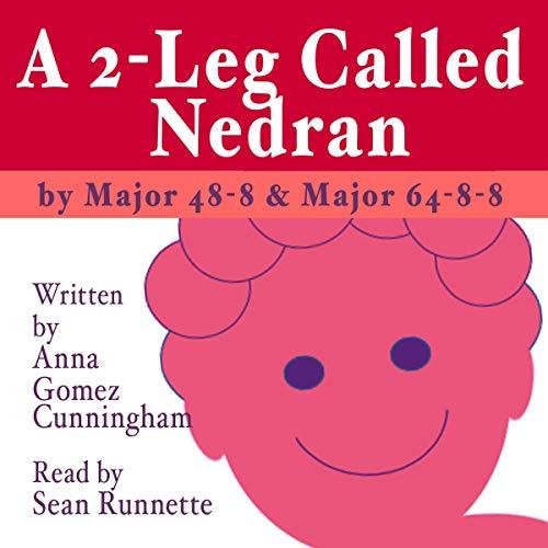 A 2-Leg Called Nedran: By Major 48-8 & Major 64-8-8 audiobook cover art