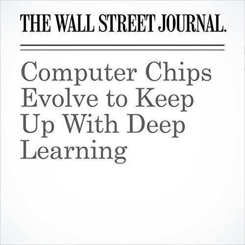 Computer Chips Evolve to Keep Up With Deep Learning cover art
