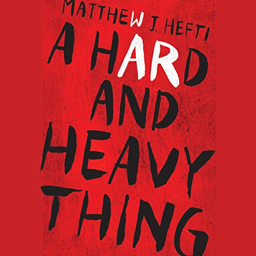 A Hard and Heavy Thing cover art