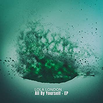 All by Yourself - EP