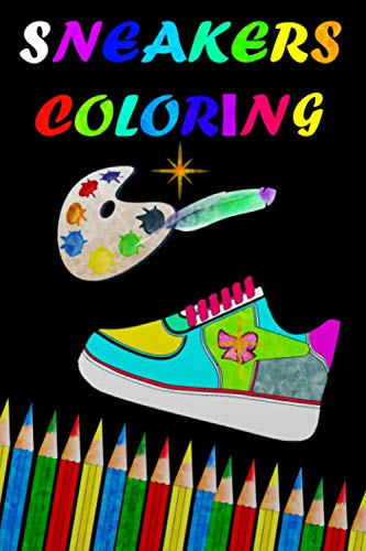 Sneakers Coloring: Gifts For Sneakers Lovers Coloring book illustrations for Adults and Kids Girls and women, NBA Shoes, Vintage Fashion, basketball fan.
