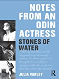 Notes From An Odin Actress: Stones of Water (English Edition)