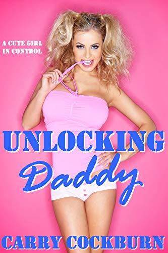 Unlocking Daddy (English Edition)