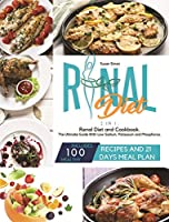 Renal Diet: 2 in 1: Renal Diet and Cookbook. The Ultimate Guide With Low Sodium, Potassium and Phosphorus. Includes 100 Healthy Recipes and 21 Days Meal Plan