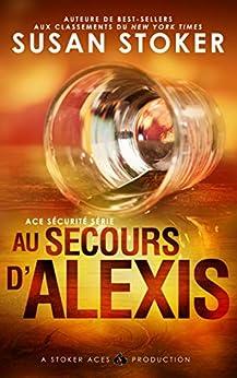 Au Secours d'Alexis (Ace Sécurité t. 2) par [Susan Stoker, Lorraine Cocquelin, Valentin Translation]