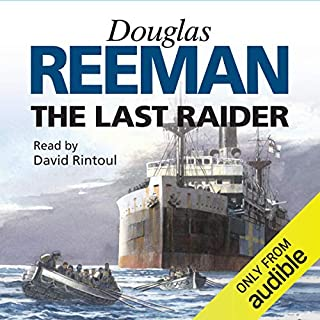 The Last Raider                   By:                                                                                                                                 Douglas Reeman                               Narrated by:                                                                                                                                 David Rintoul                      Length: 14 hrs and 13 mins     22 ratings     Overall 4.4