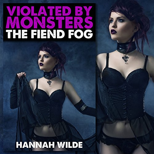 Violated by Monsters: The Fiend Fog audiobook cover art