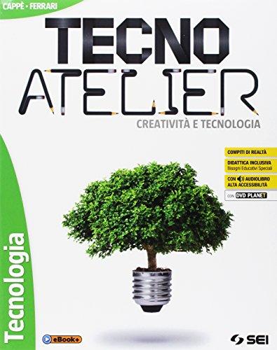 Tecno atelier. Creatività e tecnologia. Per la Scuola media. Con e-book. Con espansione online. Con 3 libri: Disegno-Tecnologia-Schede di disegno. Con DVD-ROM
