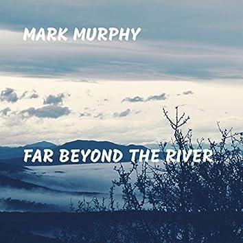 Far Beyond the River
