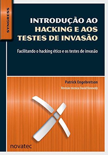 Introdução ao Hacking e aos Testes de Invasão: Facilitando o Hacking ético e os Testes de Invasão