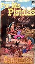 Por Mis Pistolas [VHS]