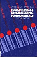 Biochemical Engineering Fundamentals (MCGRAW HILL CHEMICAL ENGINEERING SERIES)
