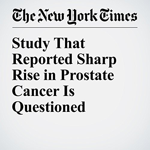 Study That Reported Sharp Rise in Prostate Cancer Is Questioned audiobook cover art