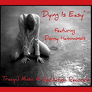 DYING IS EASY (feat. DONNY HAMMONDS)