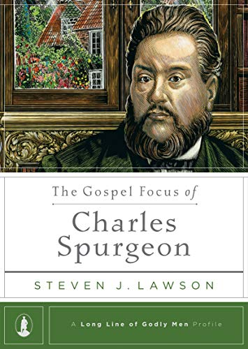 The Gospel Focus of Charles Spurgeon (teens / parents)