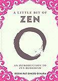 A Little Bit of Zen: An Introduction to Zen Buddhism (Volume 22) (Little Bit Series)