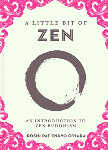 A Little Bit of Zen, Volume 22: An Introduction to Zen Buddhism