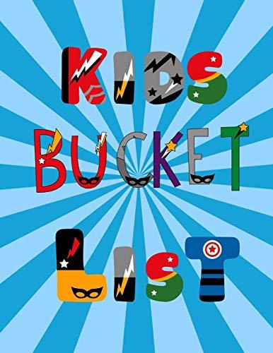 Kids Bucket List: Super Hero Theme Bucket List Journal: Keep track of trips | See Funky Places | Keepsake Memories | Grandkids to Remember | Dreams ... Day Just Because Gift | Summer Bucket List