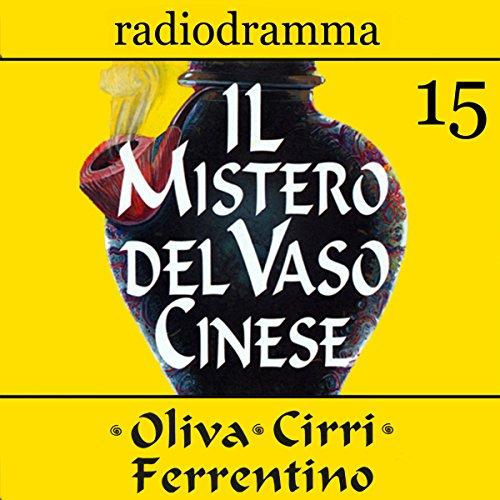Il mistero del vaso cinese 15 | Carlo Oliva