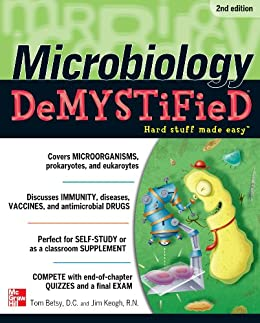 Microbiology DeMYSTiFieD, 2nd Edition by [Tom Betsy, Jim Keogh]