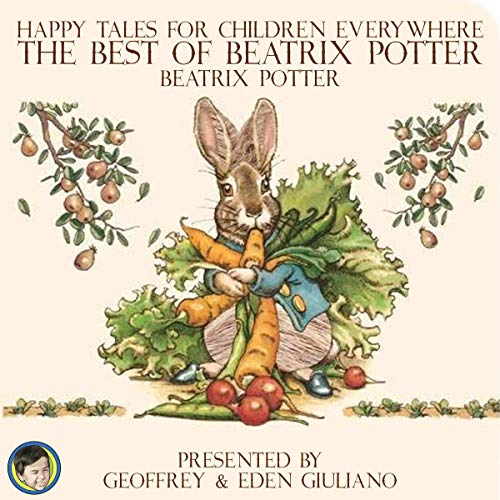 Happy Tales for Children Everywhere: The Best of Beatrix Potter audiobook cover art