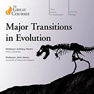 Major Transitions in Evolution                   Autor:                                                                                                                                 Anthony Martin,                                                                                        John Hawks,                                                                                        The Great Courses                               Sprecher:                                                                                                                                 Anthony Martin,                                                                                        John Hawks                      Spieldauer: 12 Std. und 14 Min.     Noch nicht bewertet     Gesamt 0,0