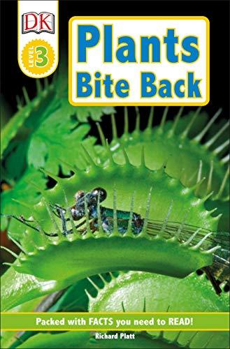 DK Readers: Plants Bite Back! (Level 3: Reading Alone) (DK Readers Level 3)