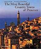 The Most Beautiful Country Towns of Provence (The Most Beautiful Villages)