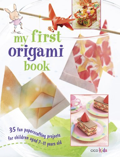 My First Origami Book: 35 fun papercrafting projects for children aged 7 years +