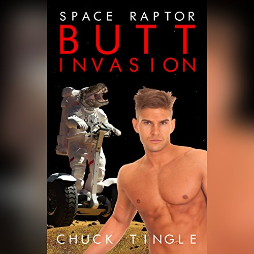 Space Raptor Butt Invasion audiobook cover art