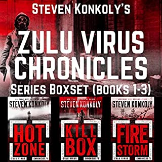 The Zulu Virus Chronicles Boxset (Books 1-3): A Post-Apocalyptic Thriller                   By:                                                                                                                                 Steven Konkoly                               Narrated by:                                                                                                                                 Charles Hubbell                      Length: 26 hrs and 1 min     7 ratings     Overall 4.6