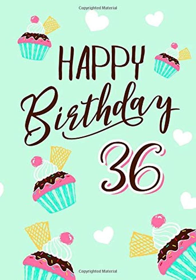 形状考えたクライマックスHappy Birthday 36: Keepsake Journal Notebook For Best Wishes, Messages & Doodling