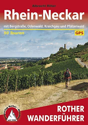 Rhein-Neckar: mit Bergstraße, Odenwald, Kraichgau und Pfälzerwald. 50 Touren. Mit GPS-Daten (Rother Wanderführer)