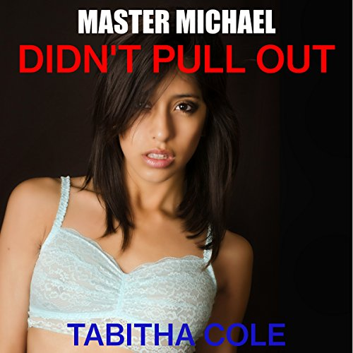 Master Michael Didn't Pull Out audiobook cover art