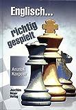 Englisch richtig gespielt: 35 moderne Partien - Anatoli Karpow