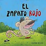 EL ZAPATO ROJO : ILUSTRACIONES A COLOR / TEXTO EN MAYÚSCULAS / A partir de 3 años