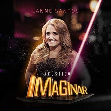 Acústico Imaginar: Lanne Santos (Acústico)