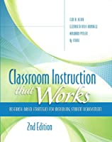 Classroom Instruction that Works: Research-Based Strategies for Increasing Student Achievement (2nd Edition) (Pearson Teacher Education / Ascd College Textbook)