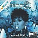 Miss E... So Addictive [Explicit]