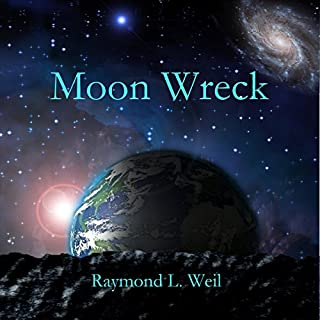 Moon Wreck     The Slaver Wars, Book 1              By:                                                                                                                                 Raymond L. Weil                               Narrated by:                                                                                                                                 Liam Owen                      Length: 5 hrs and 11 mins     59 ratings     Overall 4.1