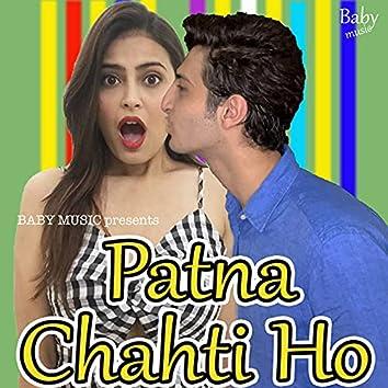 Patna Chahti Ho