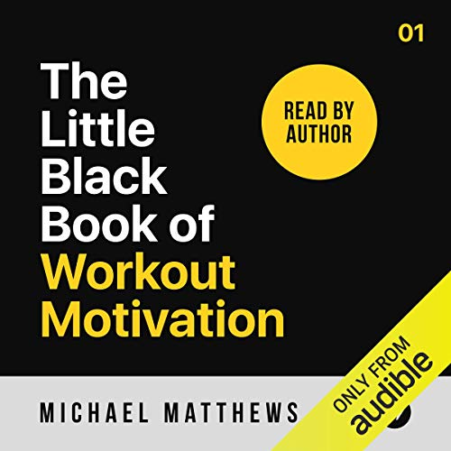 The Little Black Book of Workout Motivation Audiobook By Michael Matthews cover art