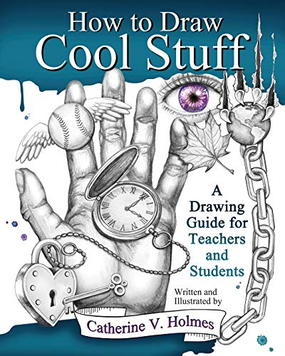 How to Draw Cool Stuff: A Drawing Guide for Teachers and...