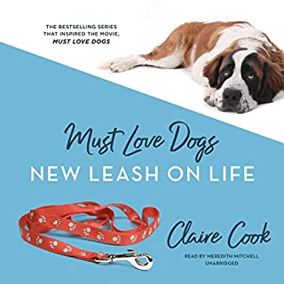 Must Love Dogs: New Leash on Life cover art