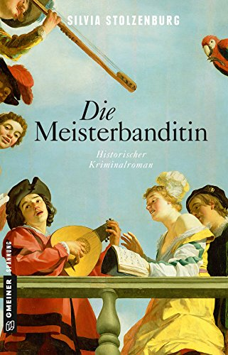 Die Meisterbanditin: Historischer Kriminalroman (Historische Romane im GMEINER-Verlag)